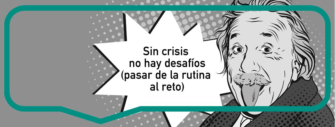 sin crisis no hay desafíos