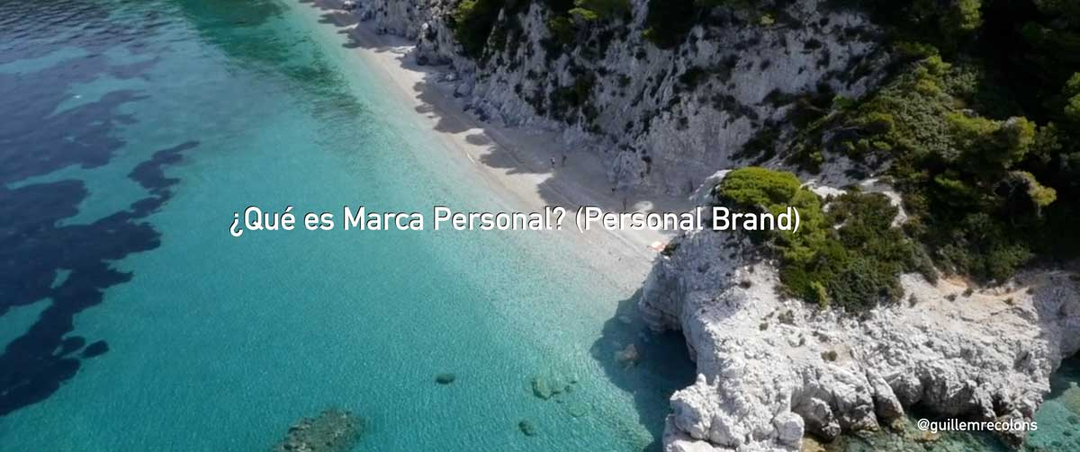 What is personal brand (personal brand) by Guillem Recolons