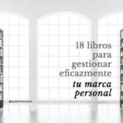 18 libros para gestionar eficazmente tu marca personal