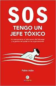 SOS tengo un jefe toxico by Pablo Adan