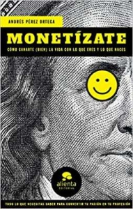 monetizate book of andres perez ortega