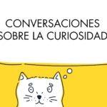 Conversaciones sobre la curiosidad, el asesinato del dogma