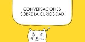 Conversaciones sobre la curiosidad, by Guillem Recolons